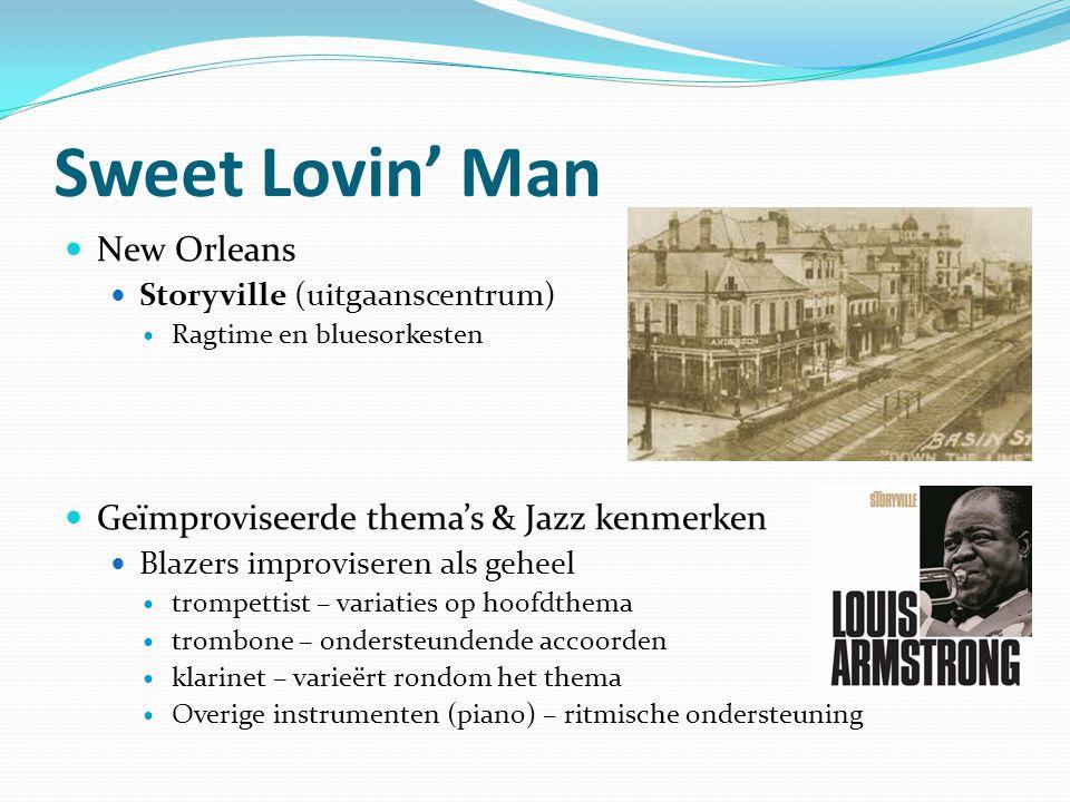 Sweet Lovin' Man New Orleans Storyville (uitgaanscentrum) Ragtime en bluesorkesten Geïmproviseerde thema's & Jazz kenmerken Blazers improviseren als g
