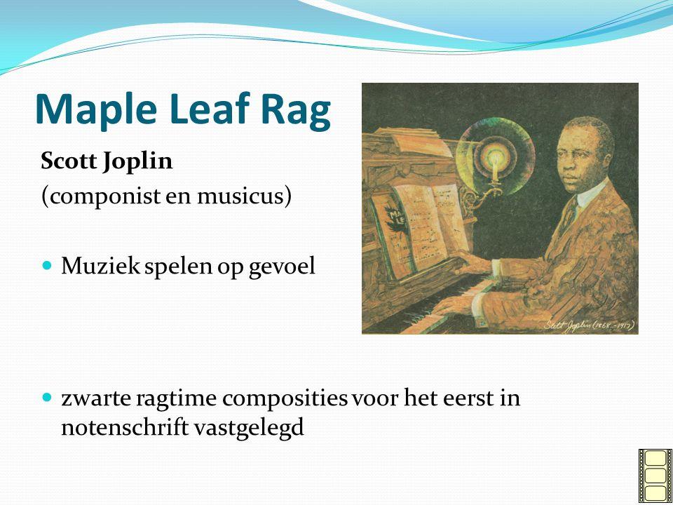 Maple Leaf Rag Scott Joplin (componist en musicus) Muziek spelen op gevoel zwarte ragtime composities voor het eerst in notenschrift vastgelegd