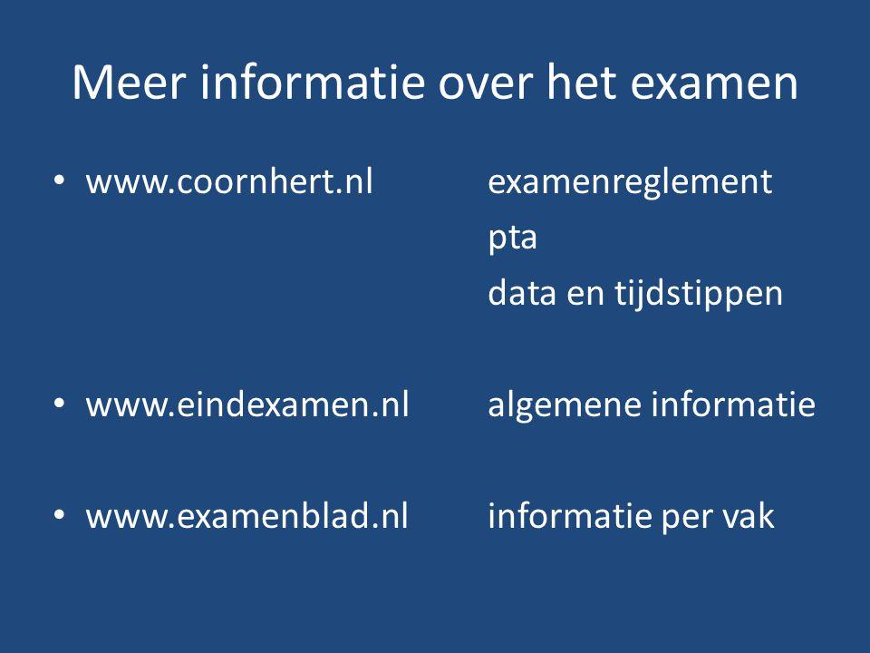 Meer informatie over het examen www.coornhert.nlexamenreglement pta data en tijdstippen www.eindexamen.nlalgemene informatie www.examenblad.nlinformat