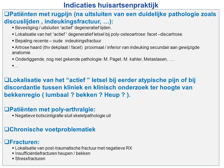 Indicaties huisartsenpraktijk  Patiënten met rugpijn (na uitsluiten van een duidelijke pathologie zoals discuslijden, indeukingsfractuur, …):  Beves