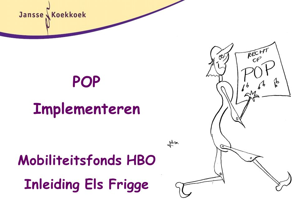 POP Implementeren Mobiliteitsfonds HBO Inleiding Els Frigge