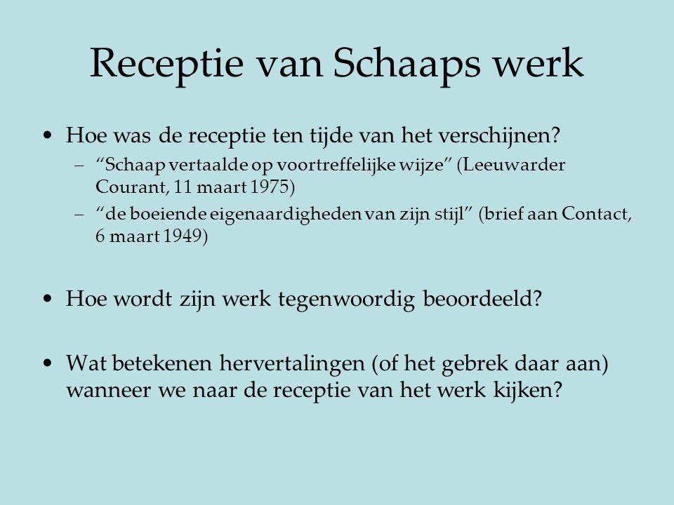 """Receptie van Schaaps werk Hoe was de receptie ten tijde van het verschijnen? –""""Schaap vertaalde op voortreffelijke wijze"""" (Leeuwarder Courant, 11 maar"""