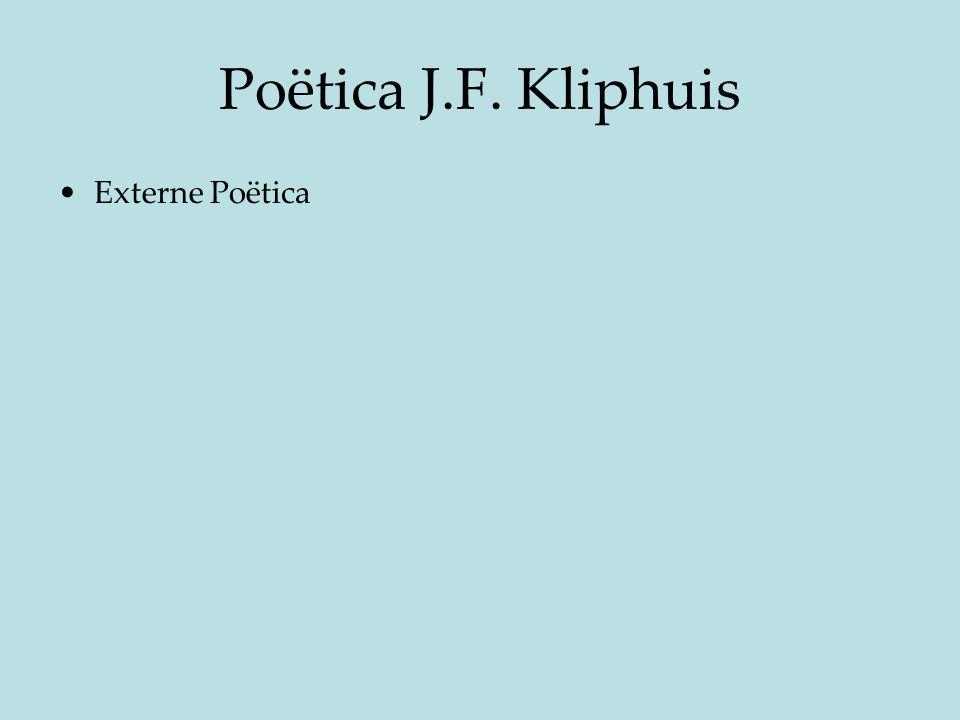 Poëtica J.F. Kliphuis Externe Poëtica