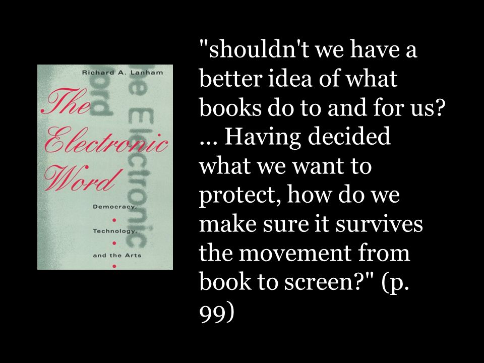 shouldn t we have a better idea of what books do to and for us?...