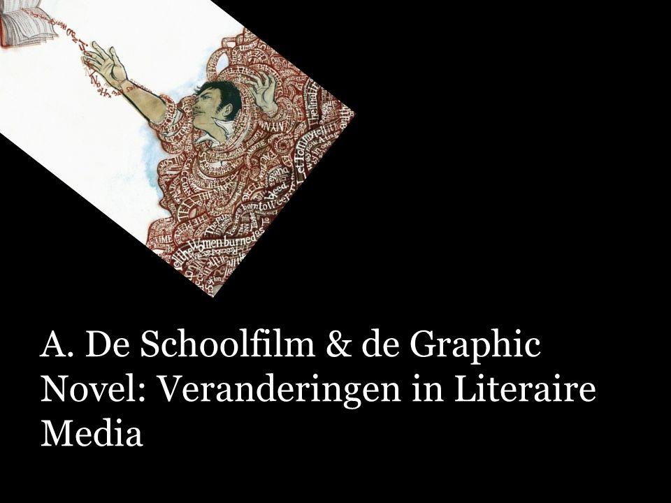 A. De Schoolfilm & de Graphic Novel: Veranderingen in Literaire Media