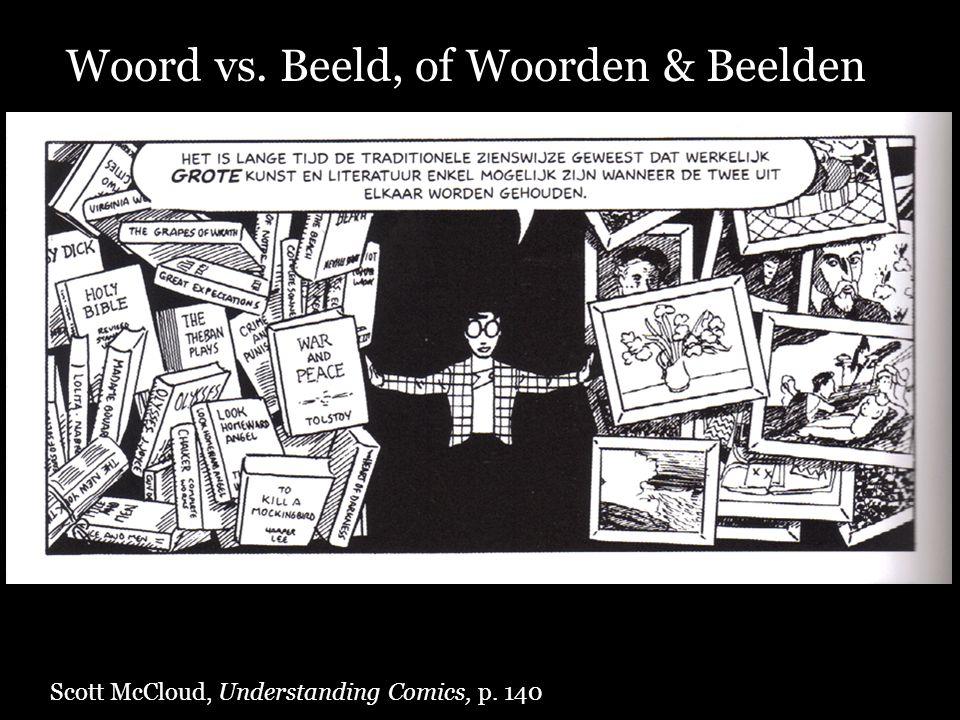 Scott McCloud, Understanding Comics, p. 140 Woord vs. Beeld, of Woorden & Beelden