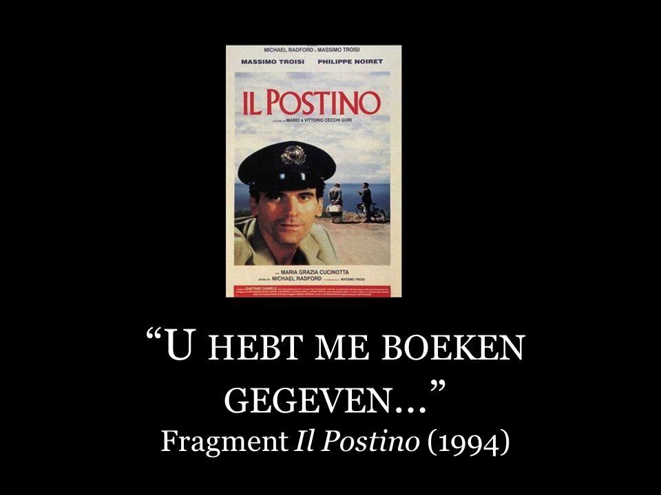 """""""U HEBT ME BOEKEN GEGEVEN …"""" Fragment Il Postino (1994)"""