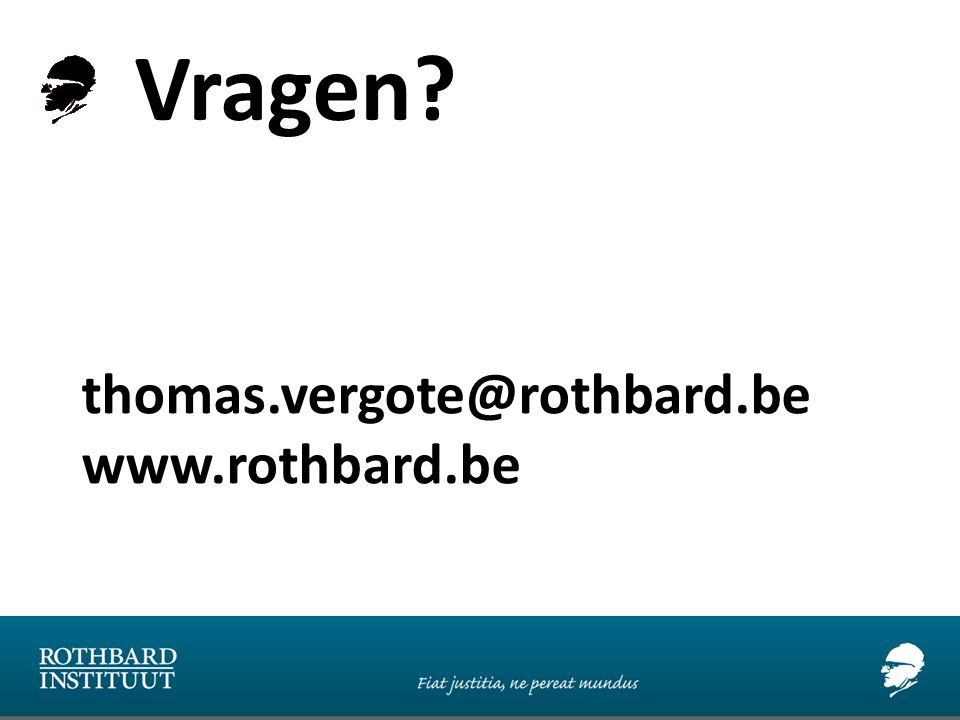 Vragen thomas.vergote@rothbard.be www.rothbard.be