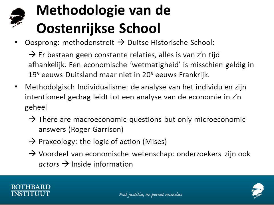Methodologie van de Oostenrijkse School a) Economische theorie: A priori synthetisch (purely deductive) ;  Pure logica is niet voldoende (synthetisch) en observaties zijn onnodig (a priori)  Axioma + empirisch gedetermineerde assumpties (bv.