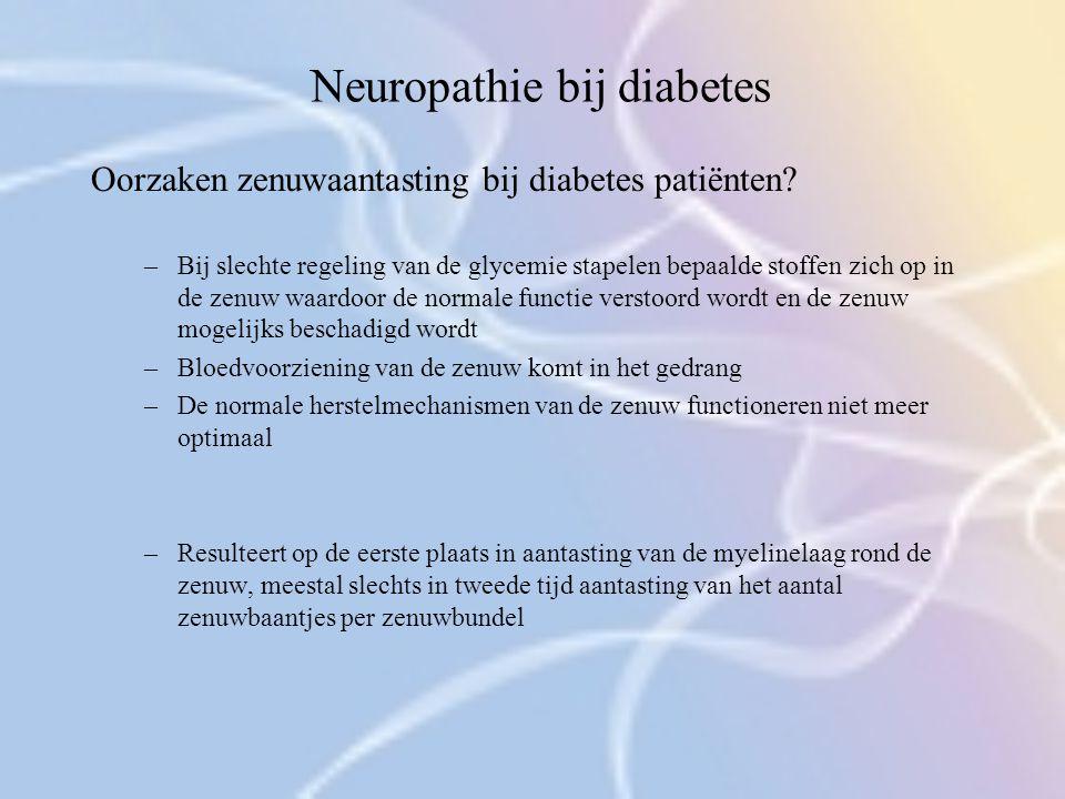 Neuropathie bij diabetes Oorzaken zenuwaantasting bij diabetes patiënten? –Bij slechte regeling van de glycemie stapelen bepaalde stoffen zich op in d