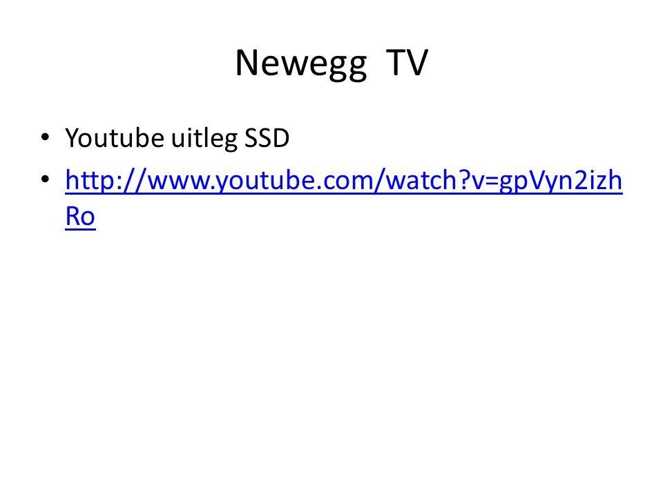 Newegg TV Youtube uitleg SSD http://www.youtube.com/watch?v=gpVyn2izh Ro http://www.youtube.com/watch?v=gpVyn2izh Ro