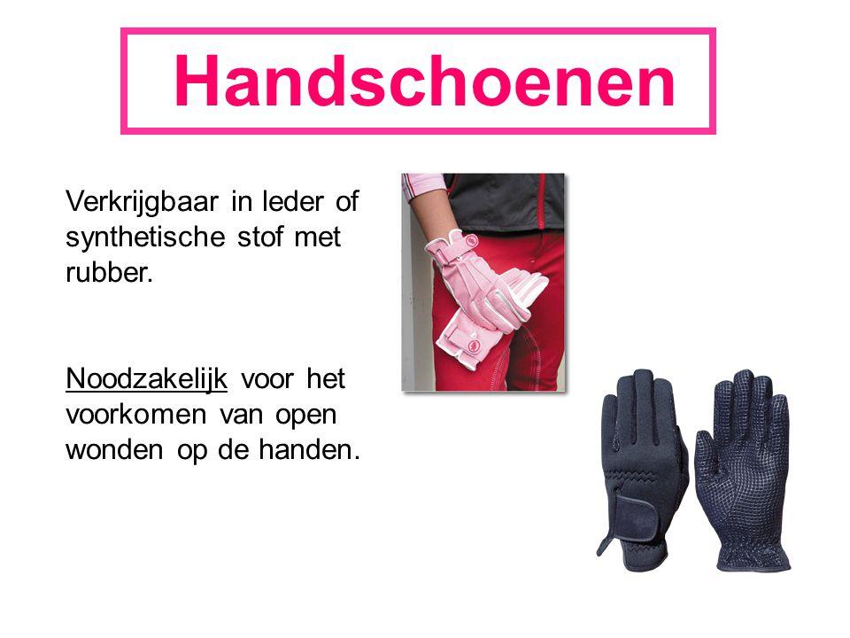 Handschoenen Verkrijgbaar in leder of synthetische stof met rubber. Noodzakelijk voor het voorkomen van open wonden op de handen.
