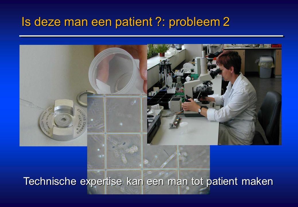 Is deze man een patient : probleem 2 Technische expertise kan een man tot patient maken