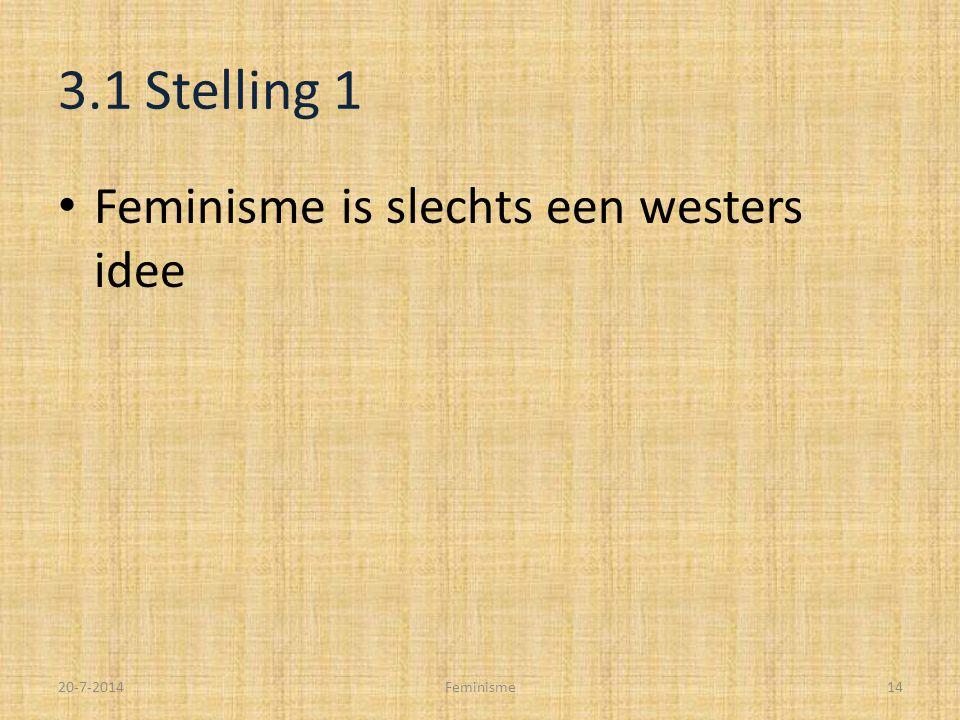 3.1 Stelling 1 Feminisme is slechts een westers idee 20-7-2014Feminisme14