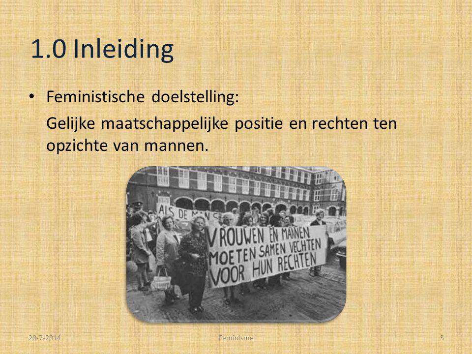 1.0 Inleiding Feministische doelstelling: Gelijke maatschappelijke positie en rechten ten opzichte van mannen.