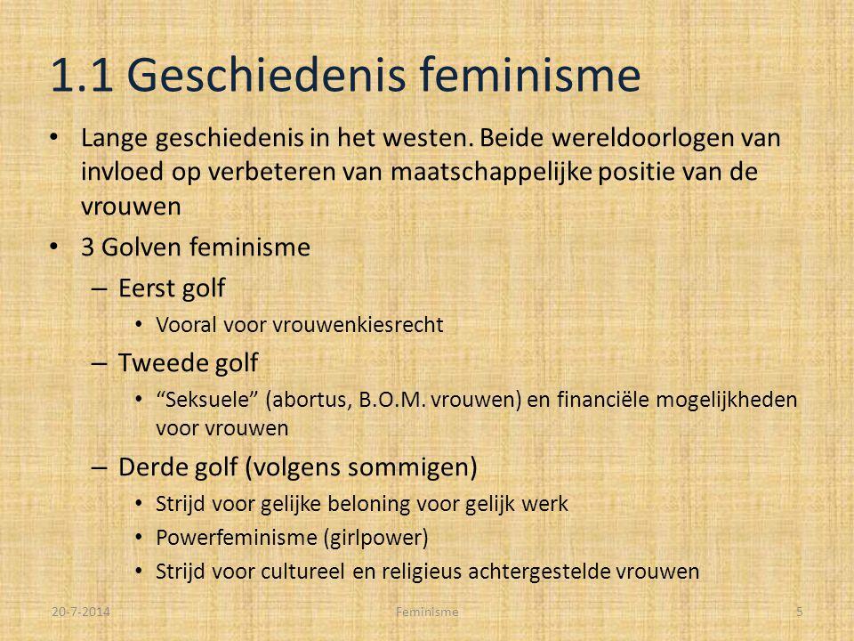 1.1 Geschiedenis feminisme Lange geschiedenis in het westen.