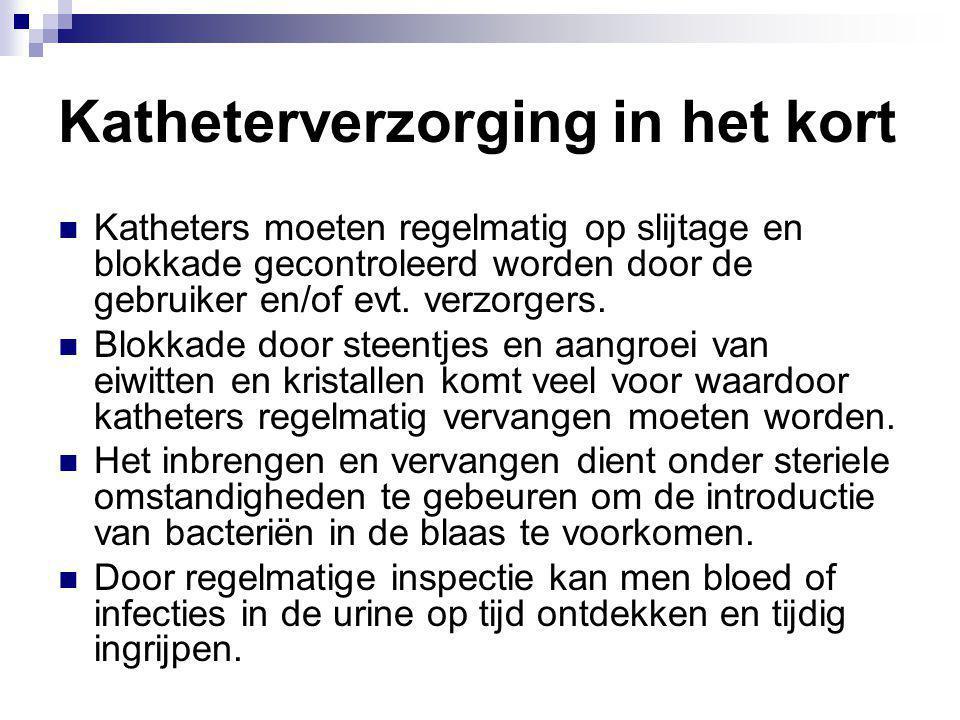 Katheterverzorging in het kort Katheters moeten regelmatig op slijtage en blokkade gecontroleerd worden door de gebruiker en/of evt. verzorgers. Blokk