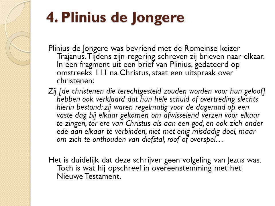 Flavius Josephus samengevat Jezus= wijs man, leraar; doet wonderbaarlijke dingen Door Pilatus veroordeeld tot het kruis Groep volgelingen worden christenen genoemd