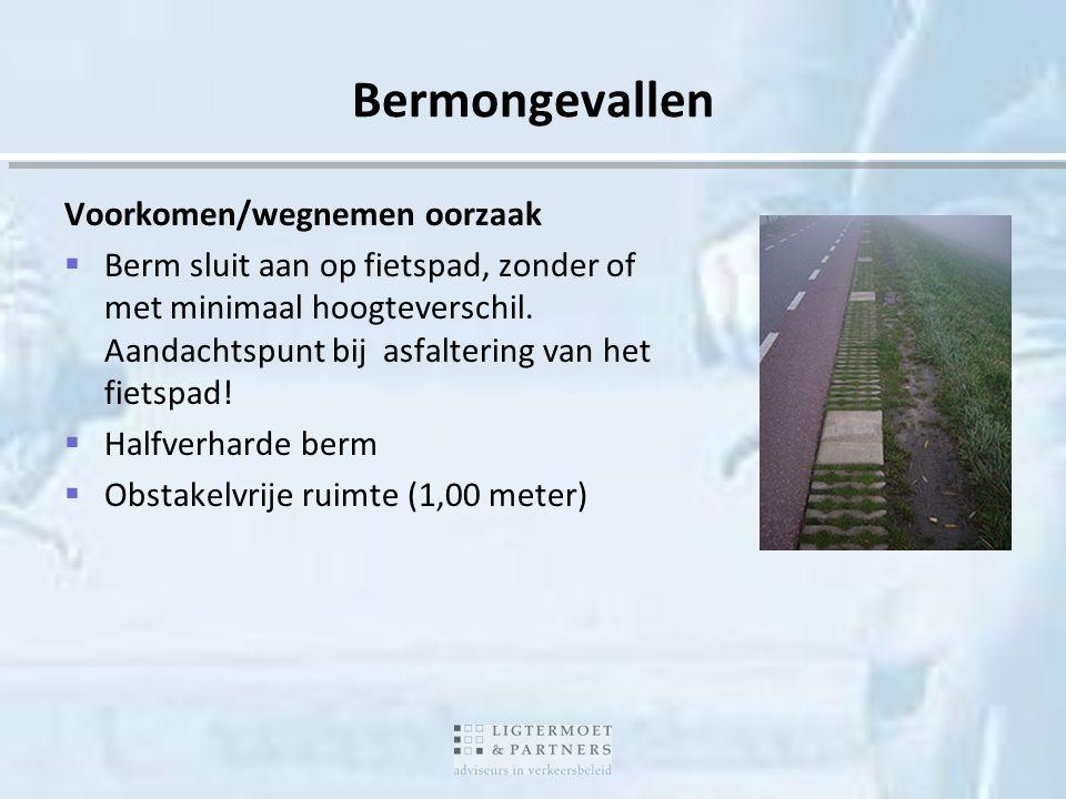 Voorkomen/wegnemen oorzaak  Berm sluit aan op fietspad, zonder of met minimaal hoogteverschil. Aandachtspunt bij asfaltering van het fietspad!  Half