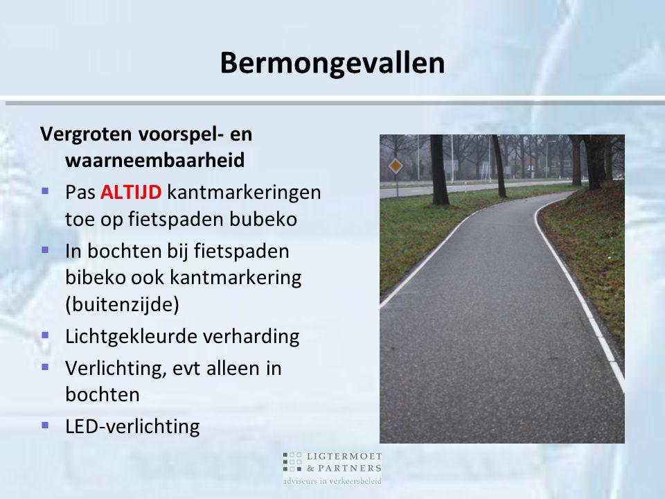 Vergroten voorspel- en waarneembaarheid  Pas ALTIJD kantmarkeringen toe op fietspaden bubeko  In bochten bij fietspaden bibeko ook kantmarkering (bu
