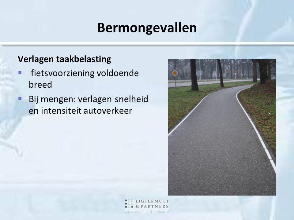 Verlagen taakbelasting  fietsvoorziening voldoende breed  Bij mengen: verlagen snelheid en intensiteit autoverkeer Bermongevallen