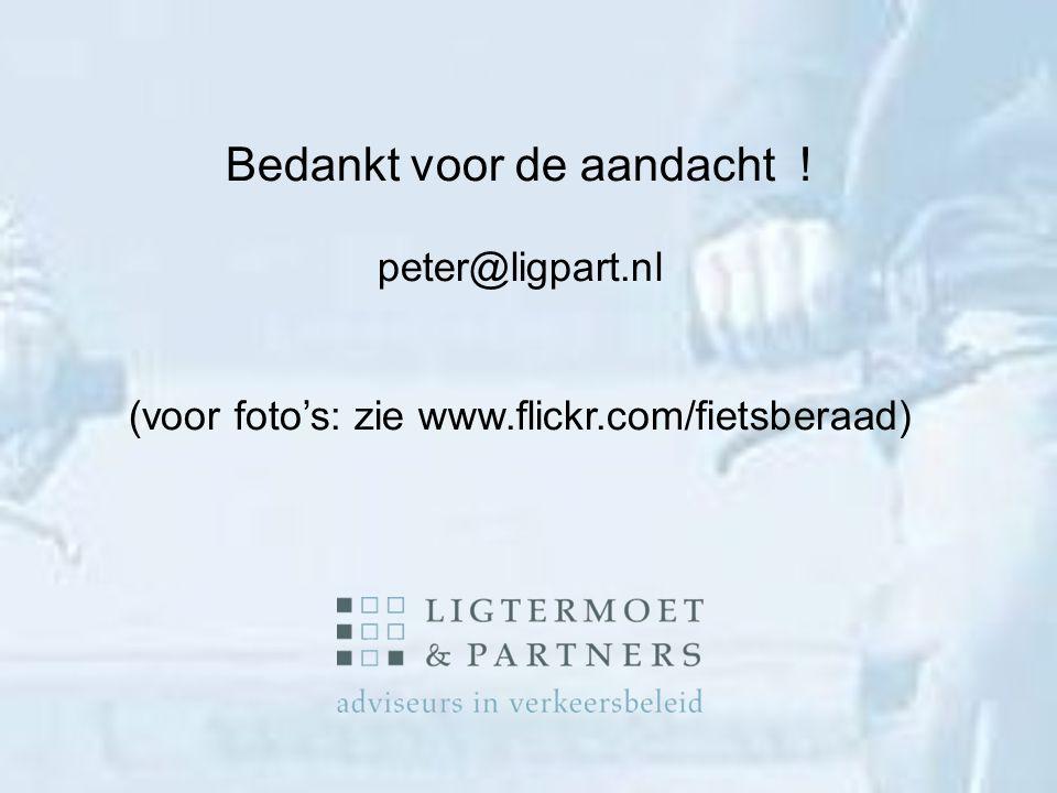 Bedankt voor de aandacht ! peter@ligpart.nl (voor foto's: zie www.flickr.com/fietsberaad)