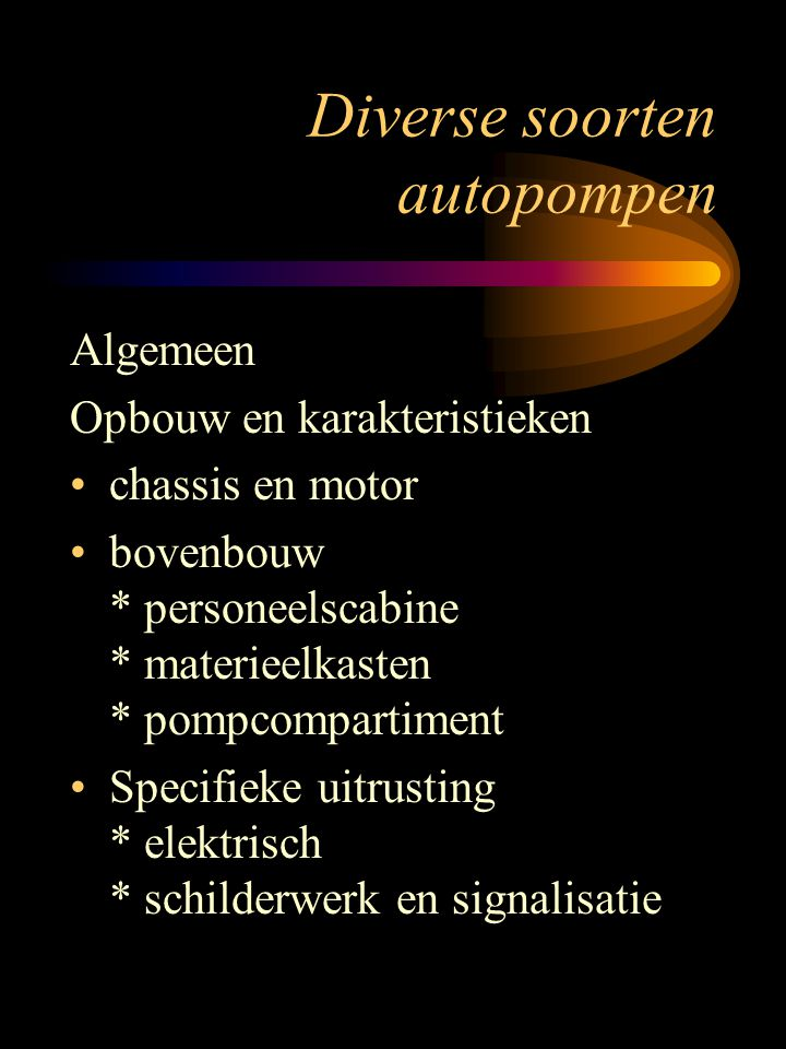 Autopompen Licht - halfzwaar en industrieel Onderscheid op vlak van : totaal gewicht en motorvermogen personeelscabine tankinhoud pompcapaciteit