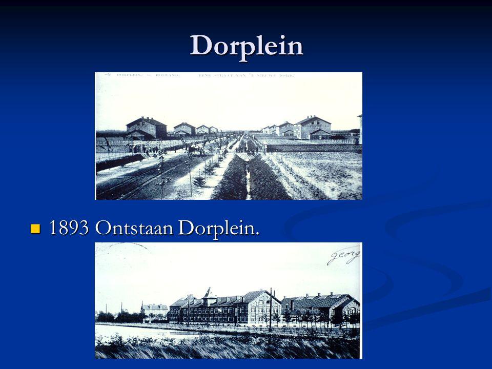 Dorplein 1893 Ontstaan Dorplein. 1893 Ontstaan Dorplein.