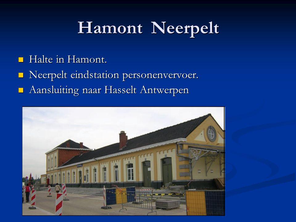Hamont Neerpelt Halte in Hamont. Halte in Hamont. Neerpelt eindstation personenvervoer. Neerpelt eindstation personenvervoer. Aansluiting naar Hasselt