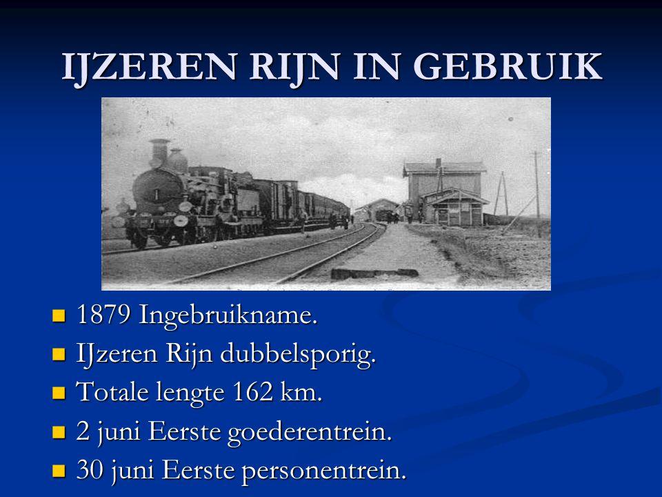 IJZEREN RIJN IN GEBRUIK 1879 Ingebruikname. 1879 Ingebruikname. IJzeren Rijn dubbelsporig. IJzeren Rijn dubbelsporig. Totale lengte 162 km. Totale len