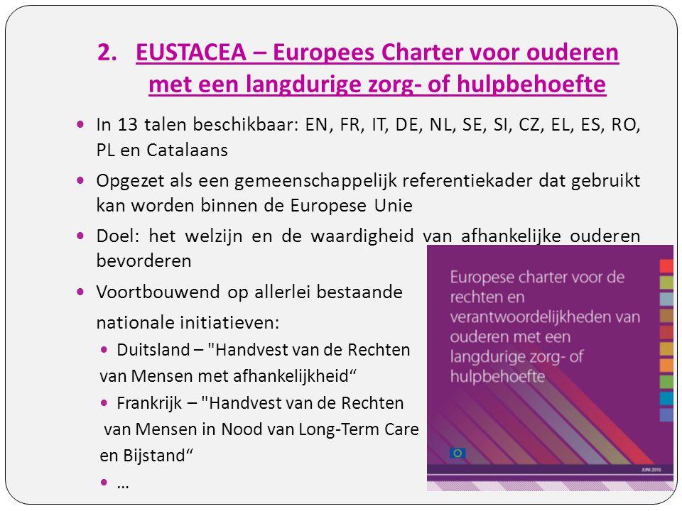 2.EUSTACEA – Europees Charter voor ouderen met een langdurige zorg- of hulpbehoefte In 13 talen beschikbaar: EN, FR, IT, DE, NL, SE, SI, CZ, EL, ES, R