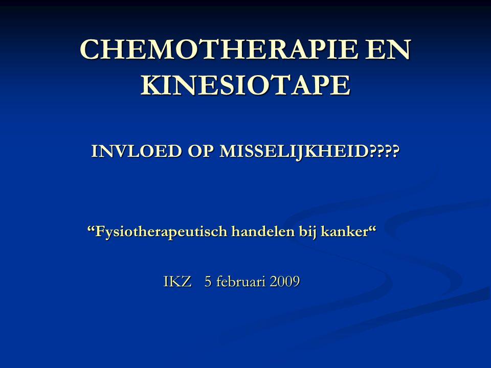 """CHEMOTHERAPIE EN KINESIOTAPE INVLOED OP MISSELIJKHEID???? """"Fysiotherapeutisch handelen bij kanker"""" IKZ 5 februari 2009"""