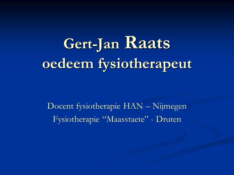 "Gert-Jan Raats oedeem fysiotherapeut Docent fysiotherapie HAN – Nijmegen Fysiotherapie ""Maasstaete"" - Druten"
