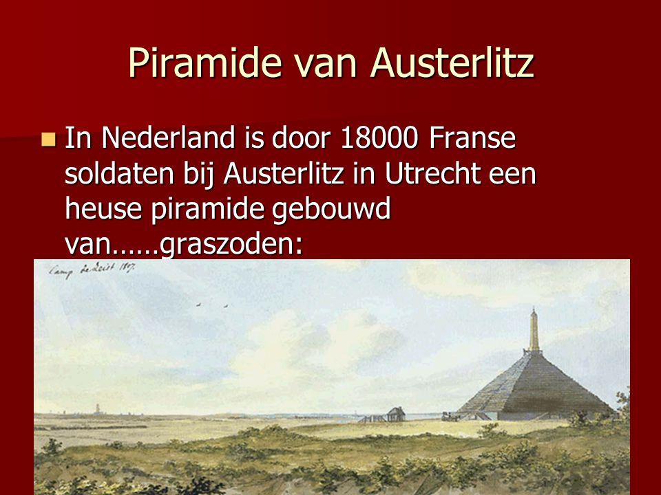 Piramide van Austerlitz In Nederland is door 18000 Franse soldaten bij Austerlitz in Utrecht een heuse piramide gebouwd van……graszoden: In Nederland is door 18000 Franse soldaten bij Austerlitz in Utrecht een heuse piramide gebouwd van……graszoden: