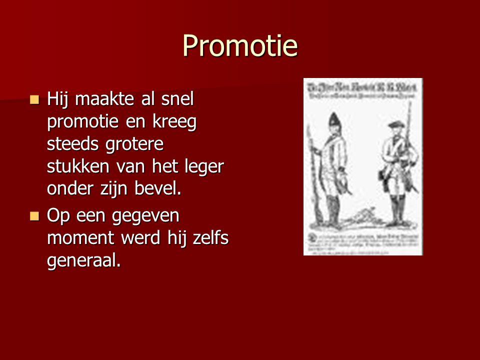 Promotie Hij maakte al snel promotie en kreeg steeds grotere stukken van het leger onder zijn bevel.