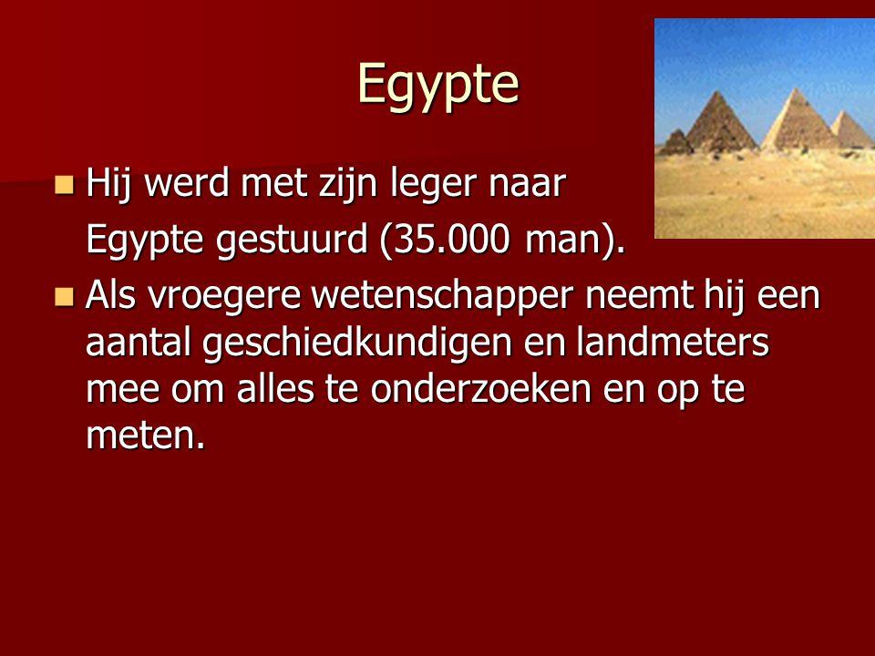 Egypte Hij werd met zijn leger naar Hij werd met zijn leger naar Egypte gestuurd (35.000 man).