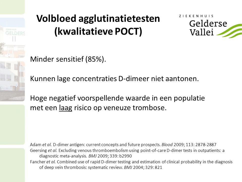Volbloed agglutinatietesten (kwalitatieve POCT) Echter Studies met name uitgevoerd bij patiënten met DVT.