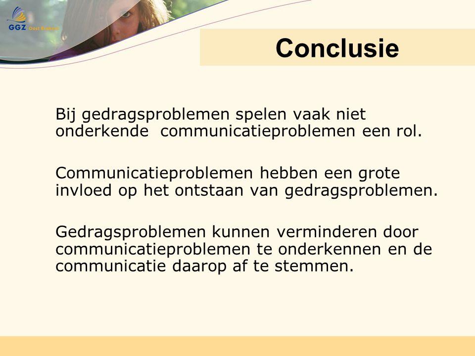 Bij gedragsproblemen spelen vaak niet onderkende communicatieproblemen een rol. Communicatieproblemen hebben een grote invloed op het ontstaan van ged