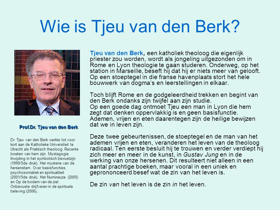 Wie is Tjeu van den Berk? Tjeu van den Berk, een katholiek theoloog die eigenlijk priester zou worden, wordt als jongeling uitgezonden om in Rome en L