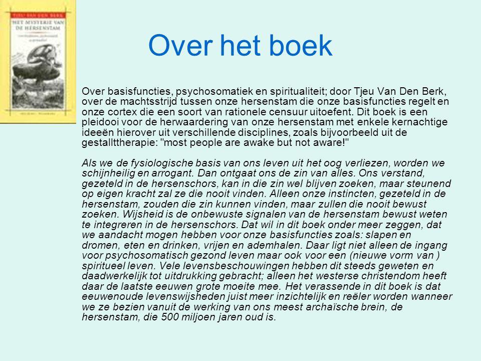 Over het boek Over basisfuncties, psychosomatiek en spiritualiteit; door Tjeu Van Den Berk, over de machtsstrijd tussen onze hersenstam die onze basisfuncties regelt en onze cortex die een soort van rationele censuur uitoefent.