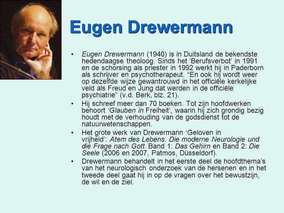 Eugen Drewermann Eugen Drewermann (1940) is in Duitsland de bekendste hedendaagse theoloog. Sinds het 'Berufsverbot' in 1991 en de schorsing als pries