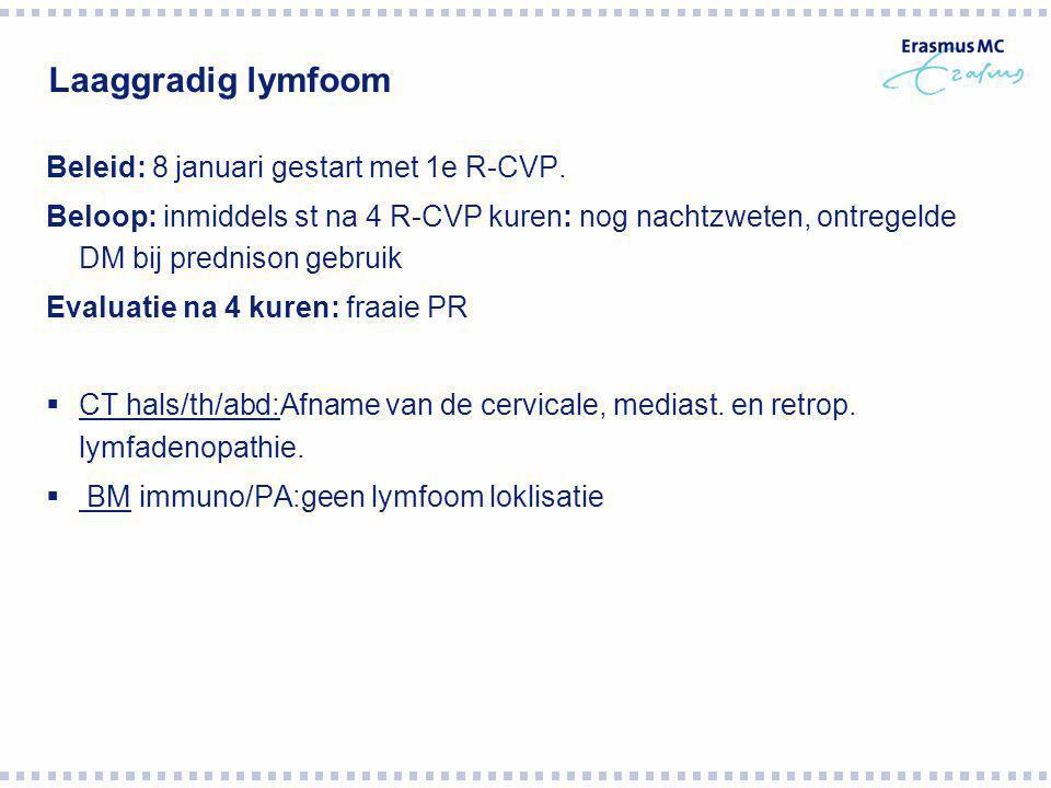 VRAGEN 1.Keuze start chemotherapie wel/niet:  Wel gestart ivm B-symtomen en lokale compressie v.