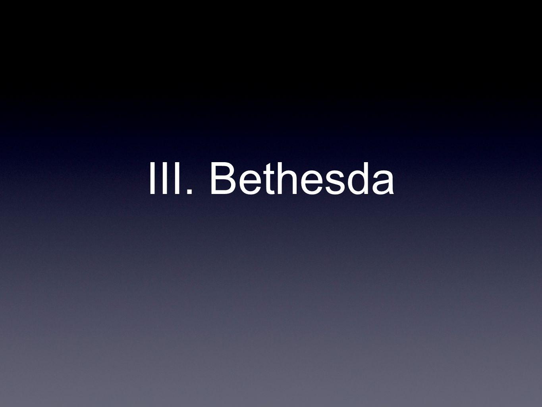 III. Bethesda