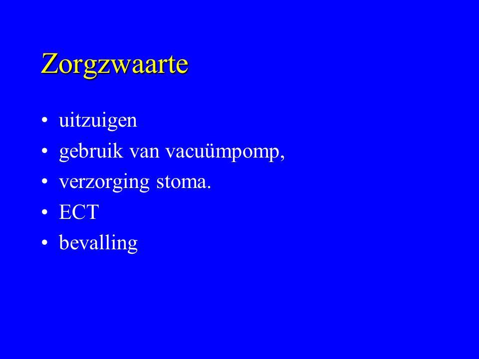 Zorgzwaarte uitzuigen gebruik van vacuümpomp, verzorging stoma. ECT bevalling