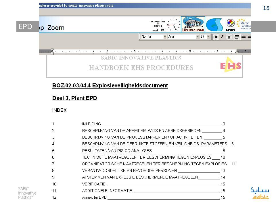 17 Site ATEX procedures Explosieveiligheids document (EPD) Algemene regels Site EPD Plant EPD GPR 37 Hazardous Area Classification Methodiek om explosiegebieden in kaart te brengen.