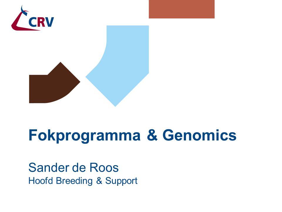 Fokprogramma & Genomics   Sander de Roos   18 april 2012   22 Fokprogramma 1500 ZB stierkalveren  100 ZB InSire (1:15) 600 RB stierkalveren  40 RB InSire (1:15) EuroDonor + Delta –aankoop stieren –aankoop embryo's  1500 InSire embryo's –Delta embryo's  4000 InSire embryo's CRV subsidieert InSire embryo's –kost € 500, verkoop voor € 285/350 excl kortingen