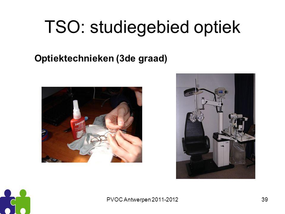 PVOC Antwerpen 2011-201239 TSO: studiegebied optiek Optiektechnieken (3de graad)