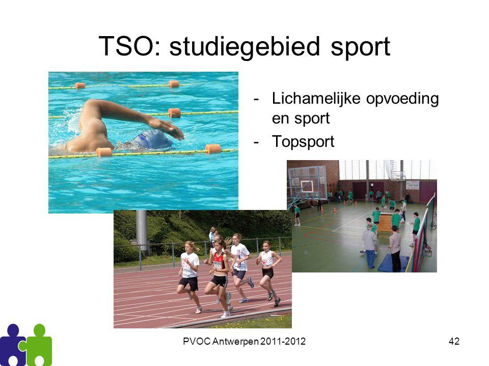 PVOC Antwerpen 2011-201242 TSO: studiegebied sport -Lichamelijke opvoeding en sport -Topsport