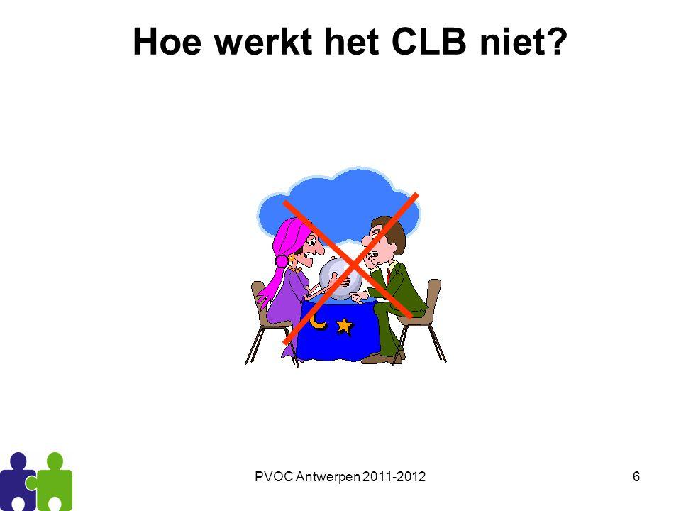 PVOC Antwerpen 2011-20126 Hoe werkt het CLB niet?