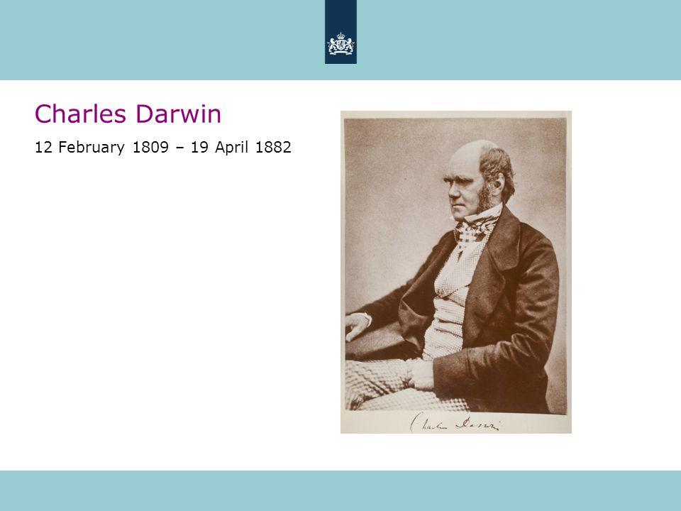 Charles Darwin 12 February 1809 – 19 April 1882